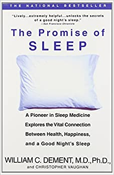 The Promise Of Sleep A Pioneer In Sleep Medicine Explores