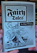 Imitation in Writing: Fairy Tales by Matt B.…