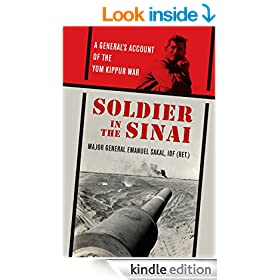 Soldier in the Sinai: A General's Account of the Yom Kippur War (Foreign Military Studies)