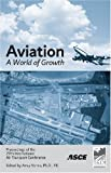 img - for Aviation: A World of Growth: Proceedings of the 29th International Air Transport Conference, August 19-22, 2007, Irving, Texas book / textbook / text book