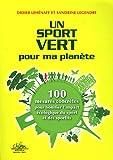 Didier Lehénaff Un sport vert pour ma planète : 100 mesures concrètes pour bonifier l'impact écologique du sport et des sportifs