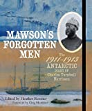 img - for Mawson's Forgotten Men: The 1911-1913 Antarctic Diary of Charles Turnbull Harrisson book / textbook / text book