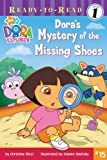 Dora's Mystery of the Missing Shoes (Dora the Explorer Ready-to-Read)