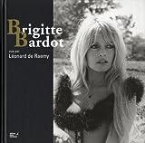 echange, troc Brigitte Bardot, Marc de Raemy, François Bagnaud - Brigitte Bardot vue par Léonard de Raemy