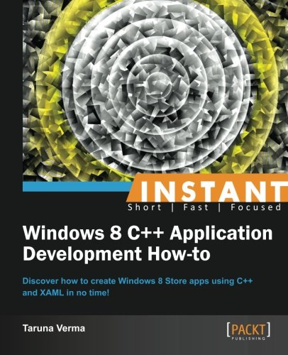 Instant Windows 8 C++ Application Development How-to (Windows 8 Application Development compare prices)