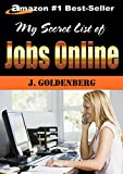 My Secret List of Jobs Online: Work from Home Jobs (How to make Extra Money from Home Book 2)