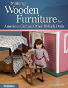 Making Wooden Furniture for American Girl? and Other 18-Inch Dolls, 3rd Edition