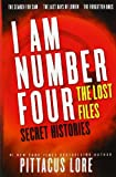 I Am Number Four: The Lost Files: Secret Histories (Lorien Legacies (Unnumbered)) Pittacus Lore