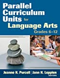 img - for Parallel Curriculum Units for Language Arts, Grades 6-12 book / textbook / text book