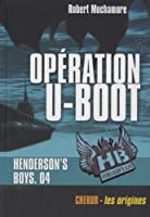 Henderson's Boys, Tome 4 : Opération U-Boot
