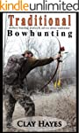 Traditional archery hunting: stories...