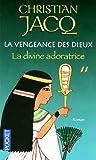 echange, troc Christian Jacq - La vengeance des dieux, Tome 2 : La divine adoratrice