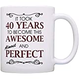 40th Birthday Gifts For All Took 40 Years Awesome Funny Party Gift Coffee Mug Tea Cup White