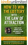 How To Win The Lottery With The Law Of Attraction: Four Lottery Winners Share Their Manifestation Techniques (Manifest Your Millions! Book 2)