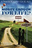 img - for Money Enough for LIFE?: A Financial Roadmap for All Ages book / textbook / text book