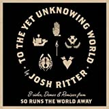 Josh Ritter - To The Yet Unknowing World