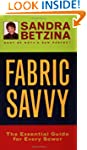 Fabric Savvy: The Essential Guide for...