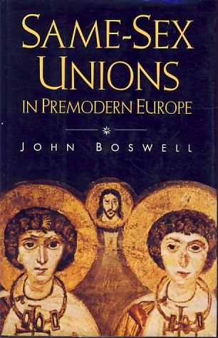 Same-Sex Unions in Premodern Europe, John Boswell