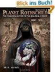 Planet Rothschild: The Forbidden Hist...