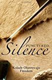 Punctured Silence: A collection of irrepressible poems