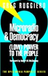Microradio & Democracy: (Low) Power t...