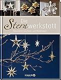 Die Sternwerkstatt: Dekorative Geschenk- und Bastelideen