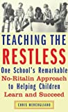 img - for Teaching the Restless: One School's Remarkable no-Ritalin Approach to Helping Children Learn and Succeed by Chris Mercogliano (2004-01-05) book / textbook / text book
