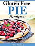 Everyday Gluten-Free Pie Recipes