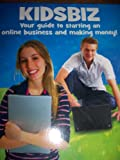 img - for Kidsbiz: Your Guide to Starting an Online Business and Making Money! book / textbook / text book