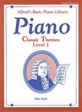 Alfred's Basic Piano Library Classic Themes: Level 2