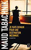 img - for Je Pars Demain Pour Une Destination Inconnue (French Edition) book / textbook / text book