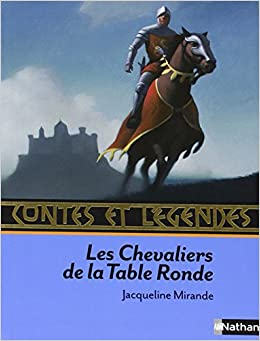 Contes Et Legendes Des Chevaliers De La Table Ronde French Edition 9782092527863