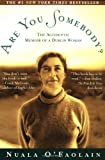 Are You Somebody?: The Accidental Memoir of a Dublin Woman (0805056645) by Nuala O'Faolain