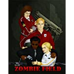 Zombie Field: The Rise and Fall