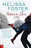 Sisters In Love (Snow Sisters, Book One: Love in Bloom Series) (LOVE IN BLOOM: Snow Sisters) (Volume 1)