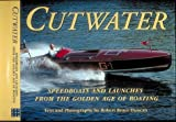 img - for Cutwater: Speedboats and Launches from the Golden Days of Boating by Duncan, Robert Bruce (December 1, 1993) Hardcover book / textbook / text book