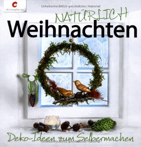Deko ideen natur christophorus for Natur deko weihnachten selber machen