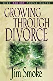 Growing Through Divorce (1565073223) by Jim Smoke
