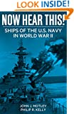 Now Hear This!: Ships of the U.S. Navy in World War II