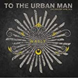 To the Urban Man