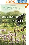 Orchard House: How a Neglected Garden...