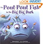 Pout-Pout Fish In The Big-Big Dark