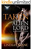 ALIEN ROMANCE: Taken by the Alien Lord (Alien Invasion Abduction SciFi Romance) (Kahara Lords Book 1)