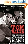 Tom Waits: Ein Leben am Straenrand