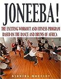img - for Joneeba! The African Dance Workout by A. Djoniba Mouflet (2001-01-02) book / textbook / text book