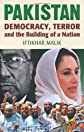 Pakistan after Musharraf : democracy, terror and the building of a nation
