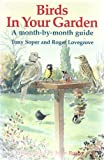 Birds in Your Garden: A Month-by-month Guide (0863501788) by Soper, Tony