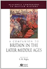 A Companion to Britain in the Later Middle Ages (Blackwell Companions to British History)