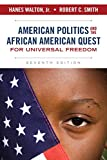 img - for American Politics and the African American Quest for Universal Freedom (7th Edition) book / textbook / text book