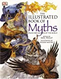 Illustrated Book of Myths (0756622239) by Philip, Neil